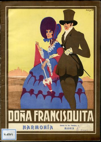 Doña Francisquita : comedia lírica en tres actos / letra de F. Romero y G. F. Shaw ; música de A. Vives.