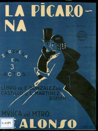 La picarona : zarzuela en tres actos / libro de E. González del Castillo y L. Martínez Román ; música de F. Alonso.